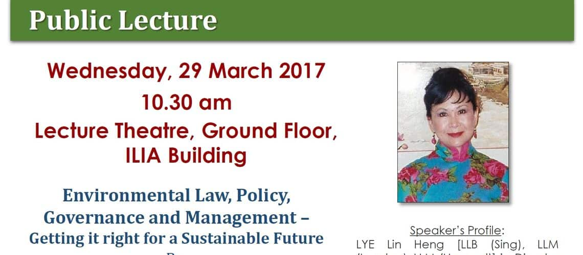 Public Lecture : Environmental Law, Policy Governance and Management – Getting it right for a Sustainable Future
